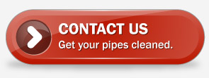 Contact us. get your pipes cleaned