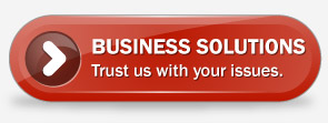 Business Solutions. Trust us with your issues.